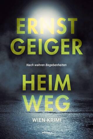Ernst Geiger, Heimweg